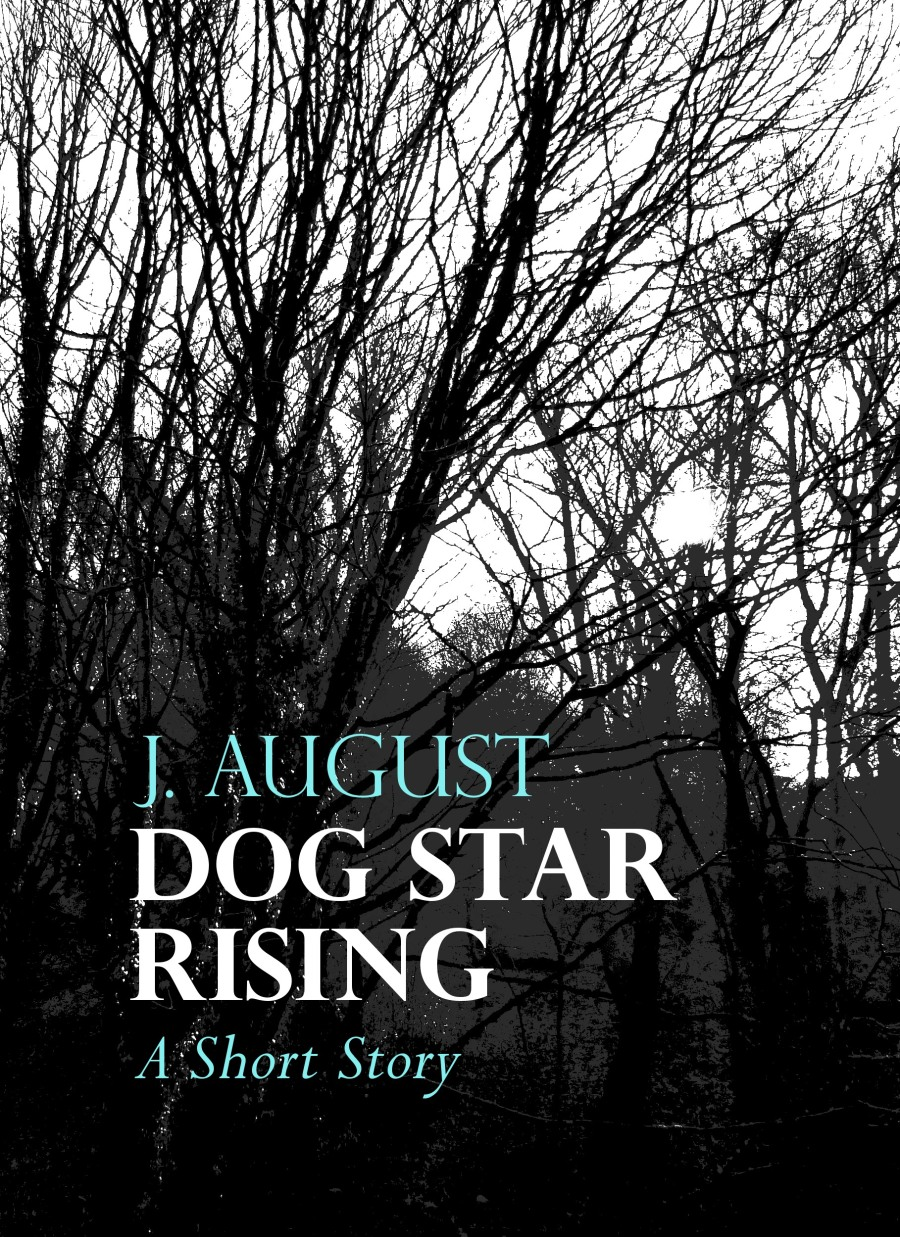 J. August, 'Dog Star Rising' (short story).